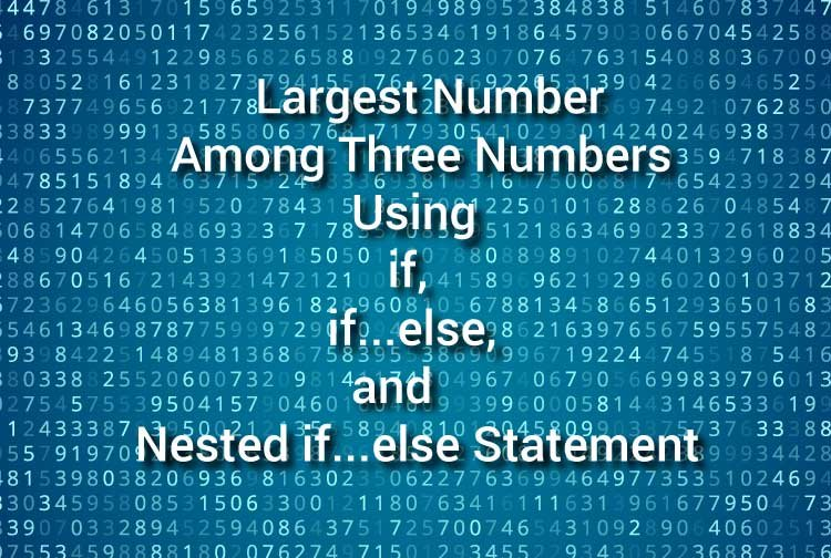 Large number among 3 numbers using if...else statement