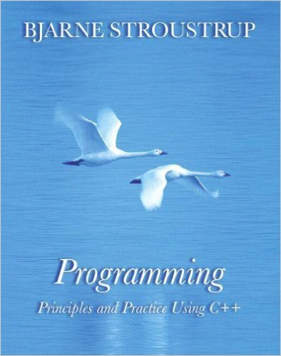 Programming principles and practice using C++ by Bjarne Stroustrup
